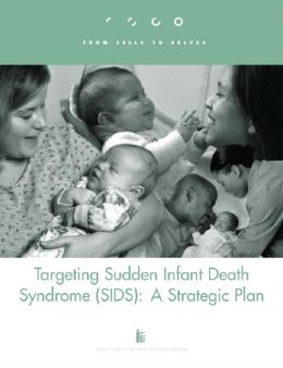 Targeting Sudden Infant Death Syndrome (SIDS) : A Strategic Plan