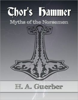 Thor's Hammer: Myths of the Norsemen
