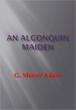 An Algonquin Maiden - New Century Edition with DirectLink Technology