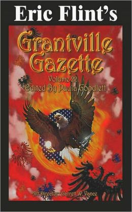 Eric Flint's Grantville Gazette Volume 22