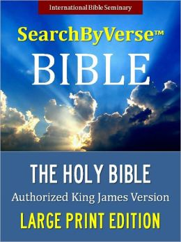 THE SearchByVerse(TM) HOLY BIBLE FOR NOOK LARGE PRINT EDITION - The Bestselling Authorized King James Version (With Nook MasterLink Technology): Best Selling Bible of All Time KJV Complete Old Testament & New Testament NOOKbook
