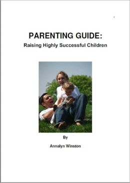 PARENTING GUIDE: Raising Highly Successful Children