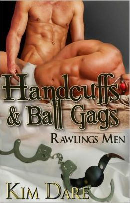 Handcuffs and Ball Gags [Rawlings Men Law Enforcement BDSM Erotica Male/Male]