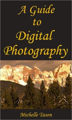 A Guide To Digital Photography