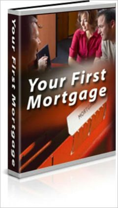 Home Ownership is Still Possible: Getting Your First Mortgage