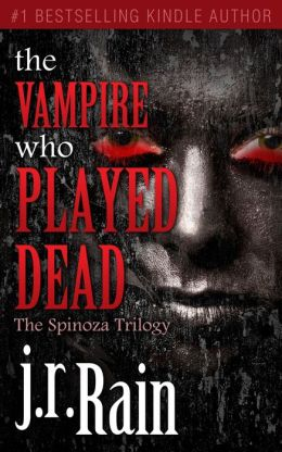 The Vampire Who Played Dead (The Spinoza Trilogy #2)