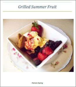 Grilled Summer Fruits - An Illustrated Guide