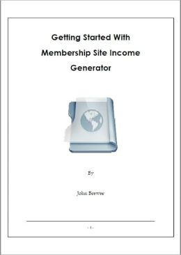 Getting Started With Membership Site Income Generator