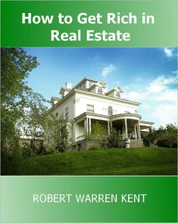 How To Get Rich In Real Estate: How to Make Money in Real Estate Investing