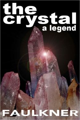 The Crystal: A Legend