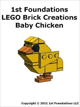 1st Foundations LEGO Brick Creations -Instructions for a Baby Chicken