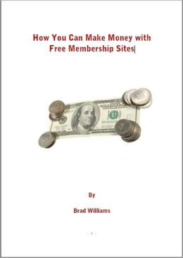 How You Can Make Money with Free Membership Sites