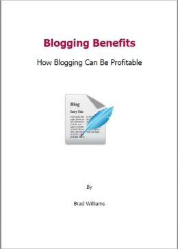 Blogging Benefits: How Blogging Can Be Profitable