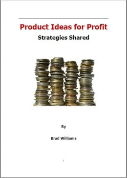 Product Ideas for Profit Strategies Shared