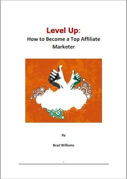 Level Up: How to Become a Top Affiliate Marketer