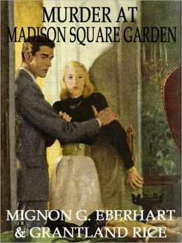 MURDER AT MADISON SQUARE GARDEN [An Ameican Icon Mystery Classic]