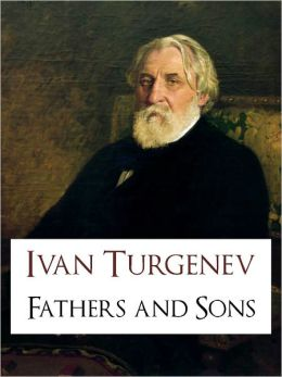 FATHERS AND SONS (THE BESTSELLING LITERARY CLASSICS CRITICAL EDITION) by Ivan Turgenev (Special Nook Color Illustrated Version) THE BESTSELLING CRITICALLY ACCLAIMED NOVEL The Masterpiece by Ivan Turgenev