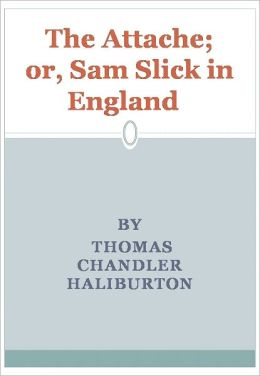 The Attache; or, Sam Slick in England