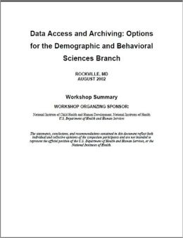 Data Access and Archiving: Options for the Demographic and Behavioral Sciences Branch (DBSB)
