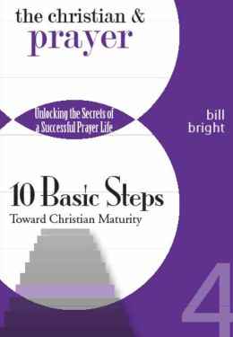 The Christian and the Prayer - Unlocking the Secrets of a Successful Prayer Life