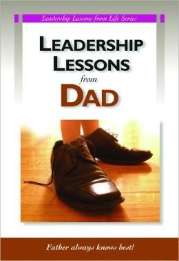 Leadership Lessons From Dad