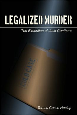 Legalized Murder: The Execution of Jack Ganthers