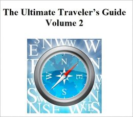 The Ultimate Traveler's Guide Volume 2