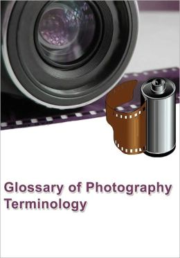 Glossary of Photography Terminology