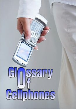 Glossary of CellPhones