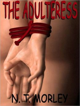 THE ADULTERESS: A Novel of Bondage and Beyond