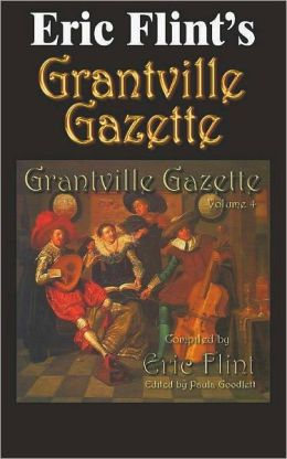Eric Flint's Grantville Gazette Volume 4