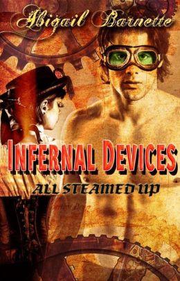 Infernal Devices [All Steamed Up Series Steam Punk Erotic Romance]