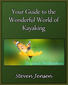 Your Guide to the Wonderful World of Kayaking