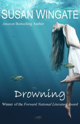 Drowning (for fans of Alice Sebold, Alice Munro, Mitch Albom, Margaret Atwood)