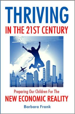 Thriving in the 21st Century: Preparing Our Children for the New Economic Reality