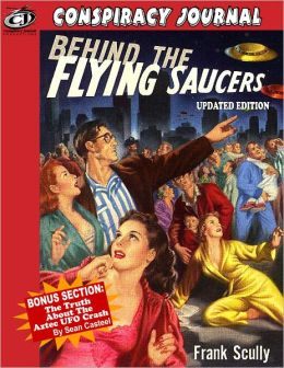 Behind The Flying Saucers -- The Truth About The Aztec UFO Crash - Updated Edition