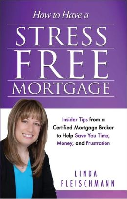 How to Have a Stress Free Mortgage