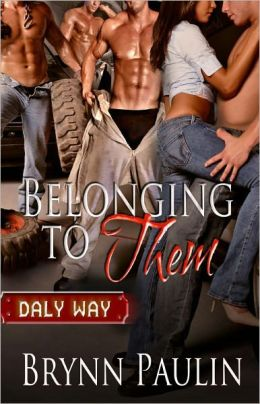 Belonging to Them [Multiple Partner M/M/F Erotic Romance Daly Way Series]