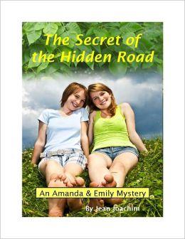 The Secret of the Hidden Road, an Amanda & Emily Mystery
