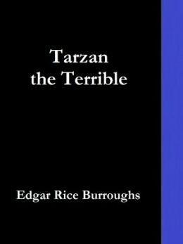 Tarzan the Terrible by Burroughs