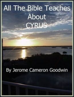 CYRUS - All The Bible Teaches About