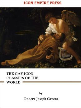 The Gay Icon Classics Of The World (for NOOKbook)