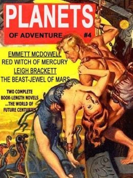 Planets of Adventure #4: Red Witch of Mercury by Emmett McDowell & The Beast Jewel of Mars by Leigh Brackett