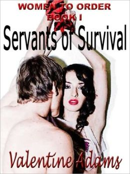 Servants of Survival [Women to Order I]