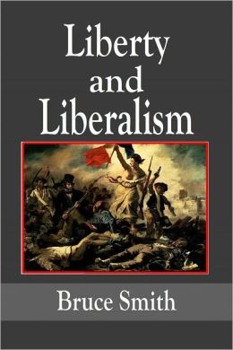 Liberty and Liberalism - A Protest against the Growing Tendency toward undue Interference by the State, with Individual Liberty, Private Enterprise and the Rights of Property