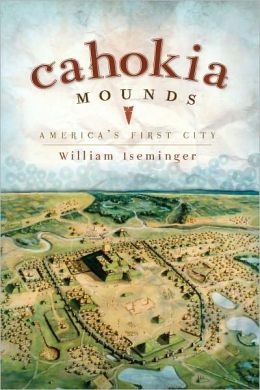 Cahokia Mounds: America's First City