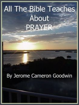 PRAYER - All The Bible Teaches About