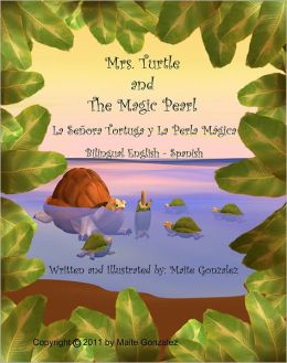Mrs Turtle and The Magic Pearl (Bilingual English-Spanish)