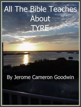 TYRE - All The Bible Teaches About