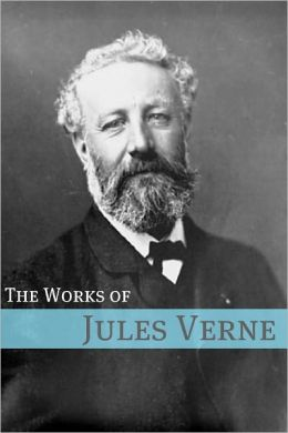 The Works of Jules Verne (Annotated with Biography of Verne and Plot Analysis)